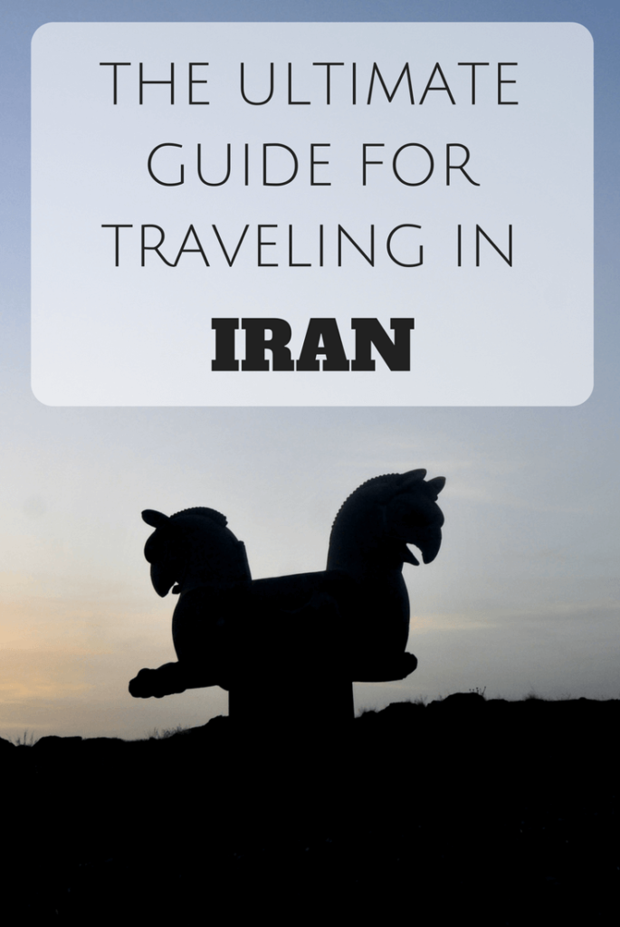 The ultimate guide for traveling in Iran