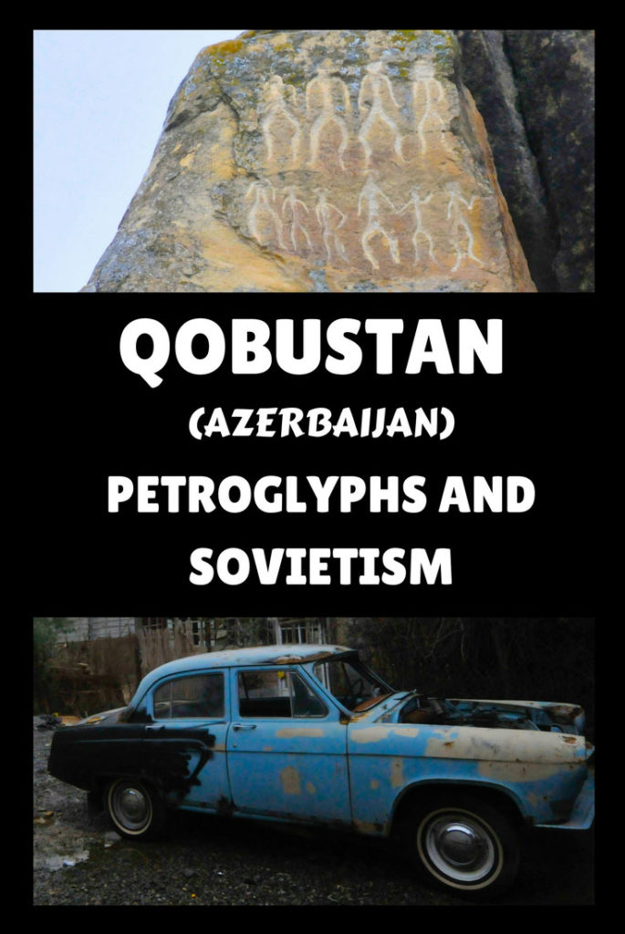 Qobustan, petroglyphs and Sovietism