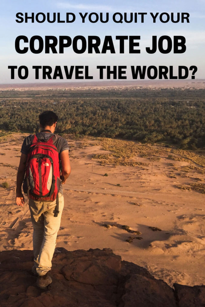 Quit your corporate job to travel the world?